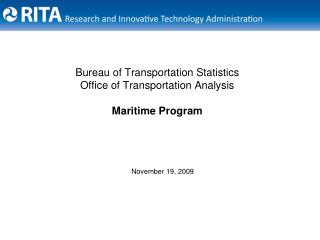 Bureau of Transportation Statistics Office of Transportation Analysis  Maritime Program