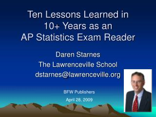 Ten Lessons Learned in  10+ Years as an  AP Statistics Exam Reader