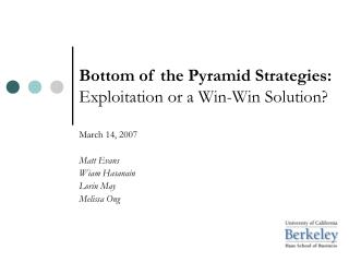 Bottom of the Pyramid Strategies: Exploitation or a Win-Win Solution?