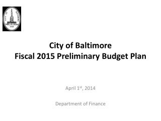 City of Baltimore Fiscal 2015 Preliminary Budget Plan
