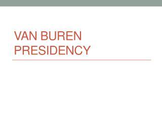 Van Buren Presidency