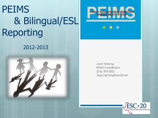 PEIMS    & Bilingual/ESL Reporting             2012-2013
