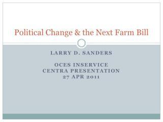 Political Change & the Next Farm Bill