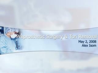Preprosthetic Surgery & Tori Removal