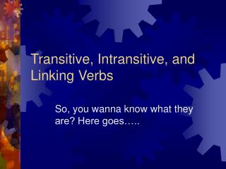 Transitive, Intransitive, and Linking Verbs