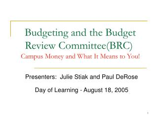 Budgeting and the Budget Review Committee(BRC)	 Campus Money and What It Means to You!
