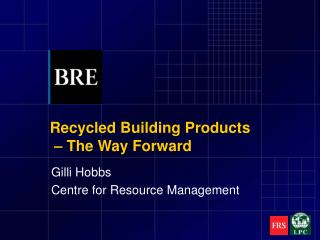 Recycled Building Products   – The Way Forward