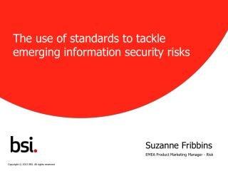 The use of standards to tackle  emerging information security risks