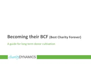 Becoming their BCF  (Best Charity Forever)