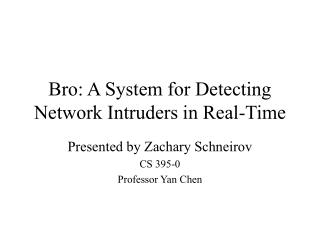 Bro: A System for Detecting Network Intruders in Real-Time