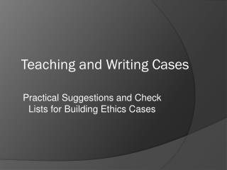 Teaching and Writing Cases