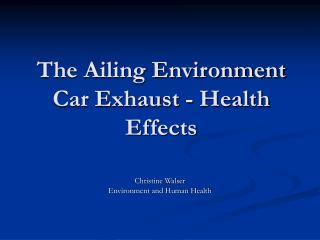 The Ailing Environment Car Exhaust - Health Effects