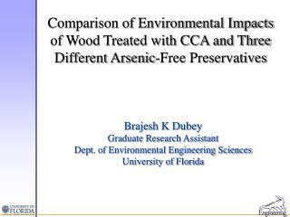 Brajesh K Dubey Graduate Research Assistant Dept. of Environmental Engineering Sciences