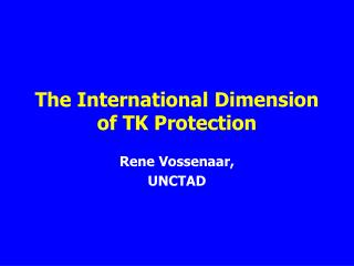 The International Dimension of TK Protection