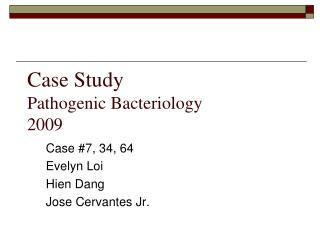 Case Study Pathogenic Bacteriology 2009