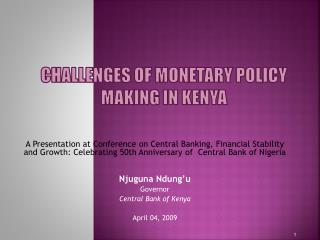 Challenges of Monetary Policy making in Kenya