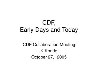 CDF,  Early Days and Today