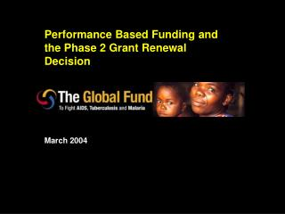Performance Based Funding and the Phase 2 Grant Renewal Decision