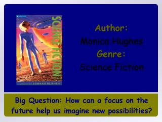 Author:   Monica Hughes Genre:  Science Fiction