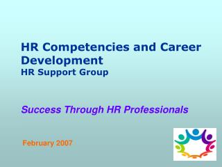 HR  Competenc ies and Career Development  HR Support Group
