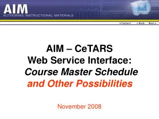 AIM – CeTARS Web Service Interface: Course Master Schedule  and Other Possibilities