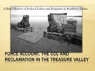 A Brief History of Federal Labor and Irrigation in Southwest Idaho