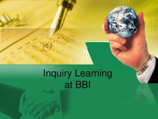Inquiry Learning at BBI