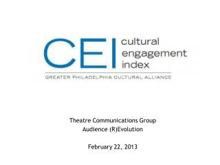 Theatre Communications Group Audience (R)Evolution February 22, 2013