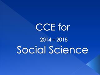 CCE for 2014 – 2015 Social Science