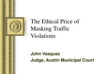 The Ethical Price of Masking Traffic Violations