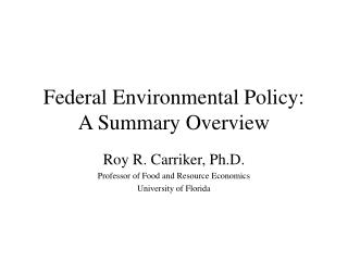 Federal Environmental Policy: A Summary Overview