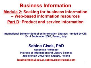 Sabina Cisek, PhD Associate Professor Institute of Information and Library Science