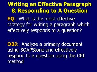 Writing an Effective Paragraph & Responding to A Question