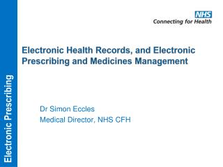 Electronic Health Records, and Electronic  Prescribing and Medicines Management