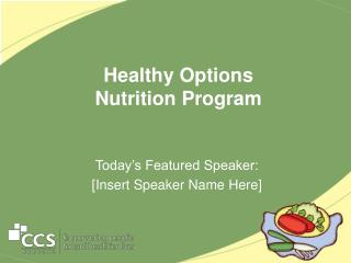 Healthy Options  Nutrition Program