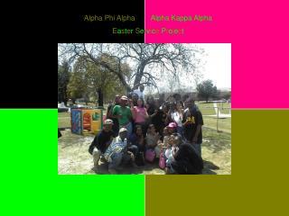 Alpha Phi Alpha        Alpha Kappa Alpha Easter Service Project