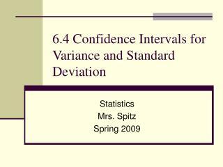 6.4 Confidence Intervals for Variance and Standard Deviation