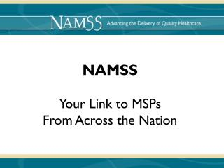 NAMSS Your Link to MSPs From Across the Nation