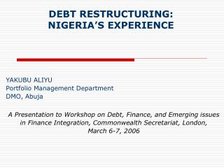 DEBT RESTRUCTURING:  NIGERIA'S EXPERIENCE