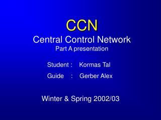CCN Central Control Network Part A presentation
