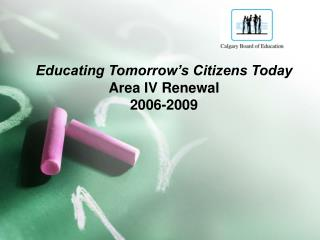 Educating Tomorrow's Citizens Today Area IV Renewal 2006-2009
