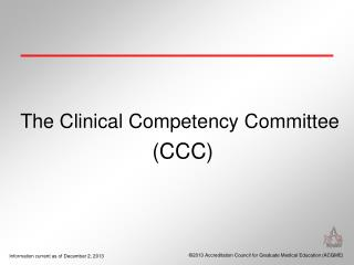 The Clinical Competency Committee  (CCC)