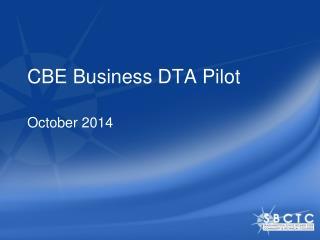 CBE Business DTA Pilot