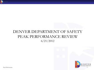 DENVER DEPARTMENT OF SAFETY PEAK PERFORMANCE REVIEW 6/21/2012