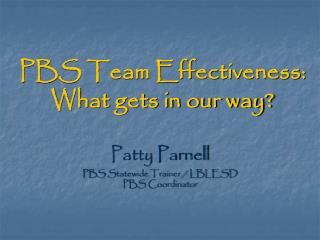 PBS Team Effectiveness: What gets in our way?