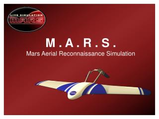 M . A . R . S . Mars Aerial Reconnaissance Simulation