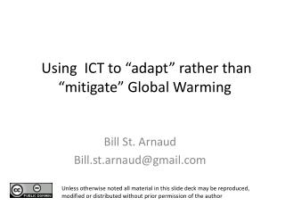 Using  ICT to �adapt� rather than �mitigate� Global Warming