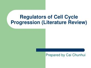 Regulators of Cell Cycle Progression (Literature Review)