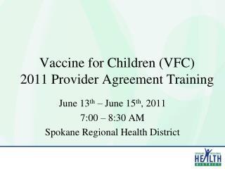 Vaccine for Children VFC 2011 Provider Agreement Training