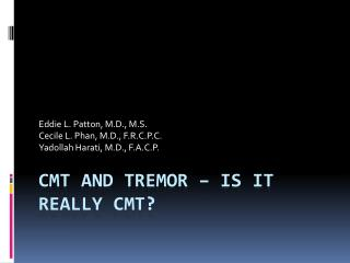 CMT AND TREMOR � IS IT REALLY CMT?